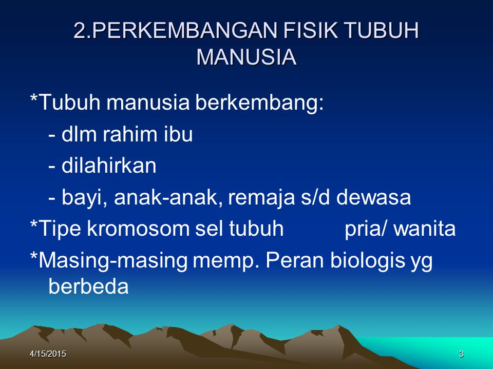 2.PERKEMBANGAN FISIK TUBUH MANUSIA