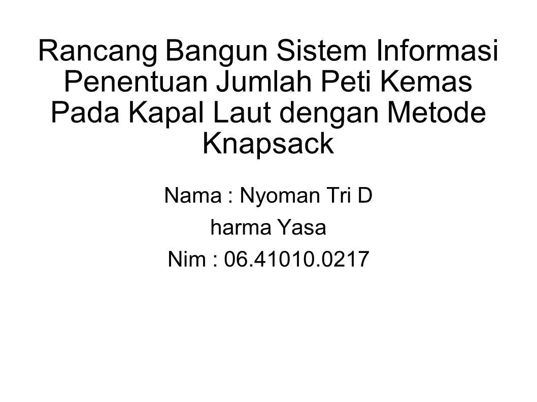 Nama : Nyoman Tri D harma Yasa Nim : 06.41010.0217