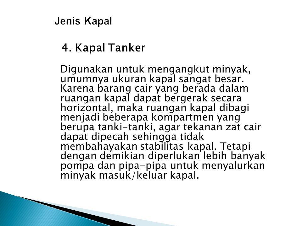 Jenis Kapal 4. Kapal Tanker.
