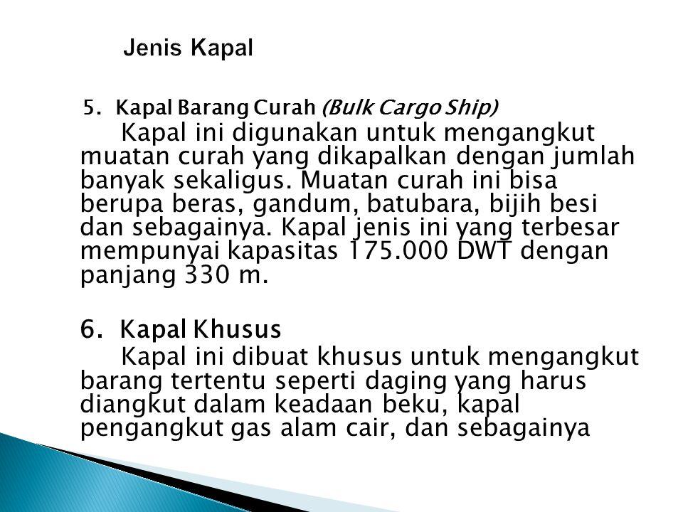 Jenis Kapal 5. Kapal Barang Curah (Bulk Cargo Ship)