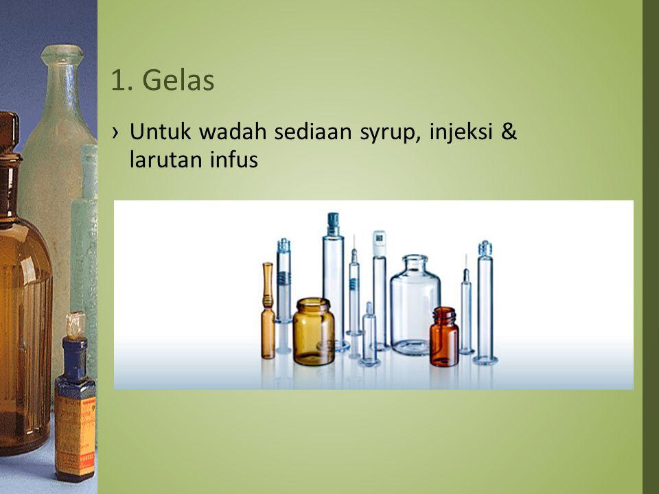 1. Gelas Untuk wadah sediaan syrup, injeksi & larutan infus