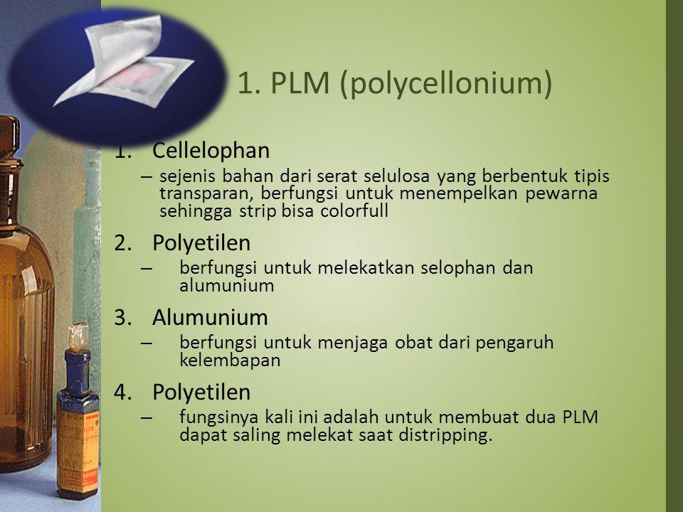 1. PLM (polycellonium) Cellelophan Polyetilen Alumunium