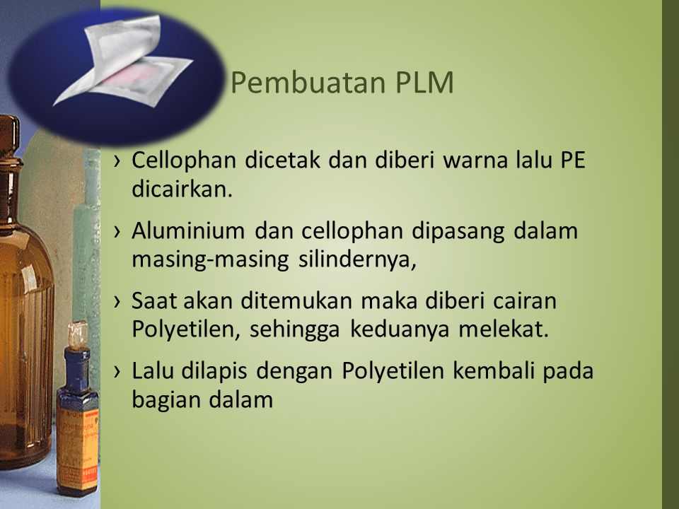 Pembuatan PLM Cellophan dicetak dan diberi warna lalu PE dicairkan.