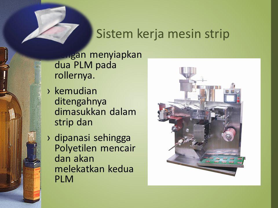 Sistem kerja mesin strip