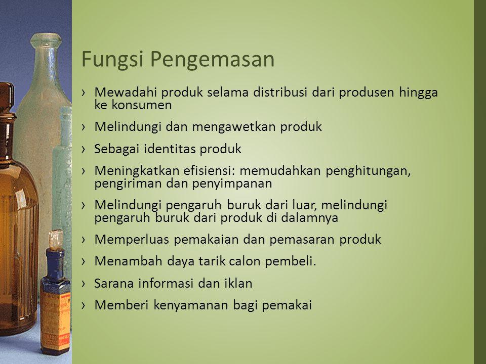 Fungsi Pengemasan Mewadahi produk selama distribusi dari produsen hingga ke konsumen. Melindungi dan mengawetkan produk.