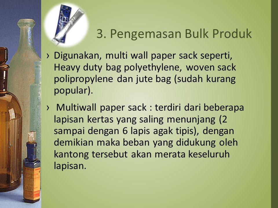 3. Pengemasan Bulk Produk