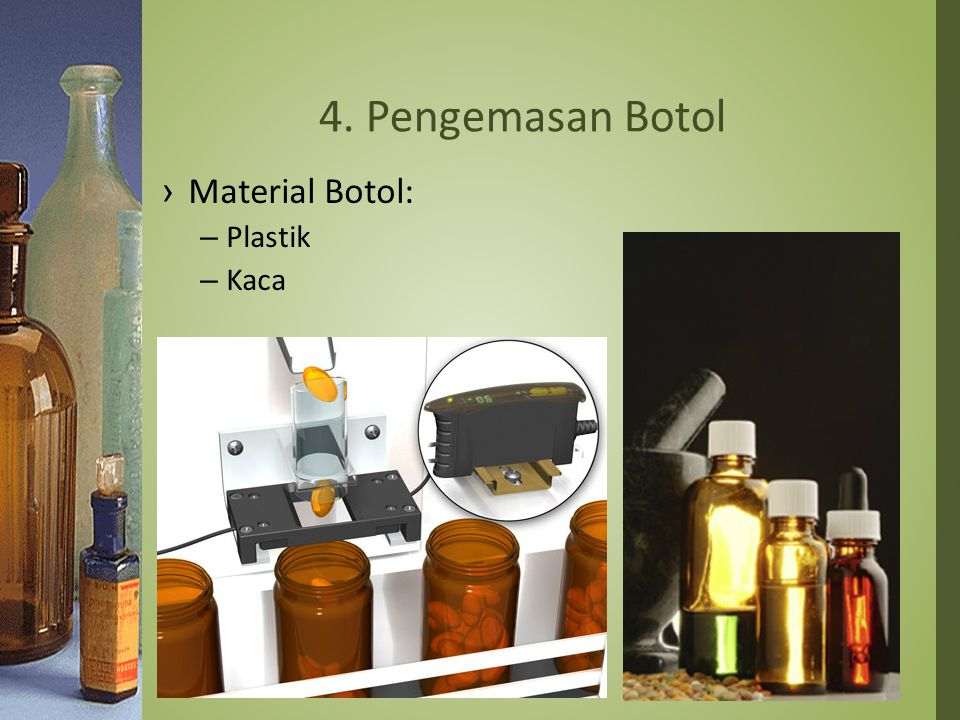 4. Pengemasan Botol Material Botol: Plastik Kaca