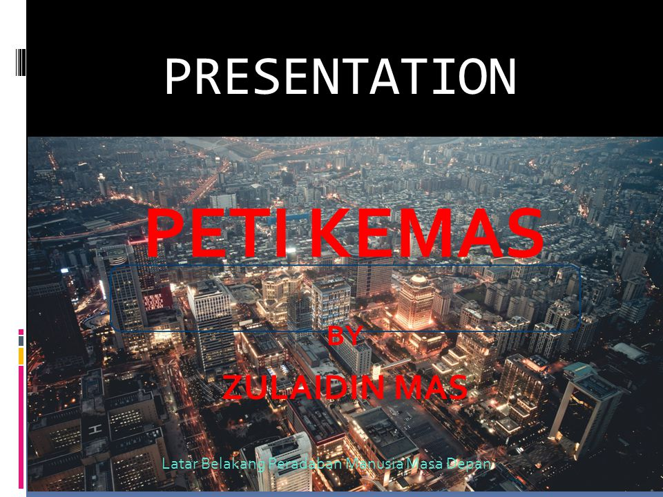 PETI KEMAS PRESENTATION ZULAIDIN MAS BY