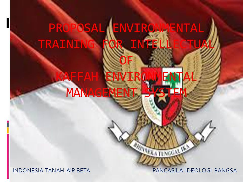 PROPOSAL ENVIRONMENTAL TRAINING FOR INTELLECTUAL OF KAFFAH ENVIRONMENTAL MANAGEMENT SYSTEM