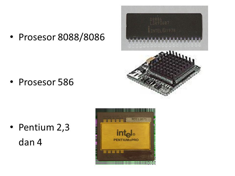 Prosesor 8088/8086 Prosesor 586 Pentium 2,3 dan 4