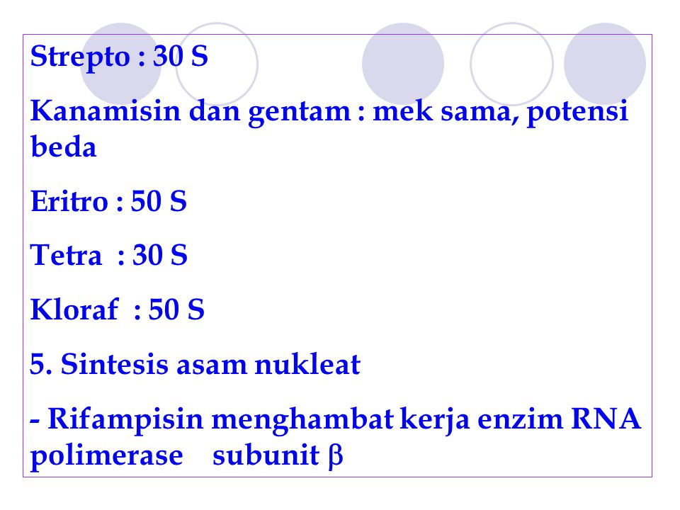 Strepto : 30 S Kanamisin dan gentam : mek sama, potensi beda. Eritro : 50 S. Tetra : 30 S. Kloraf : 50 S.