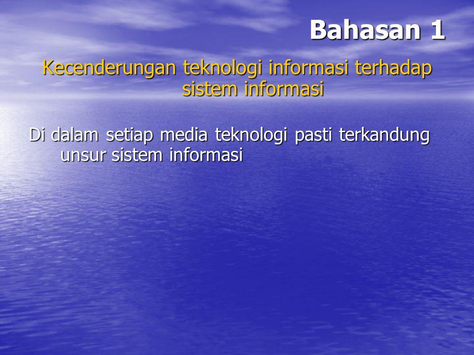 Kecenderungan teknologi informasi terhadap sistem informasi