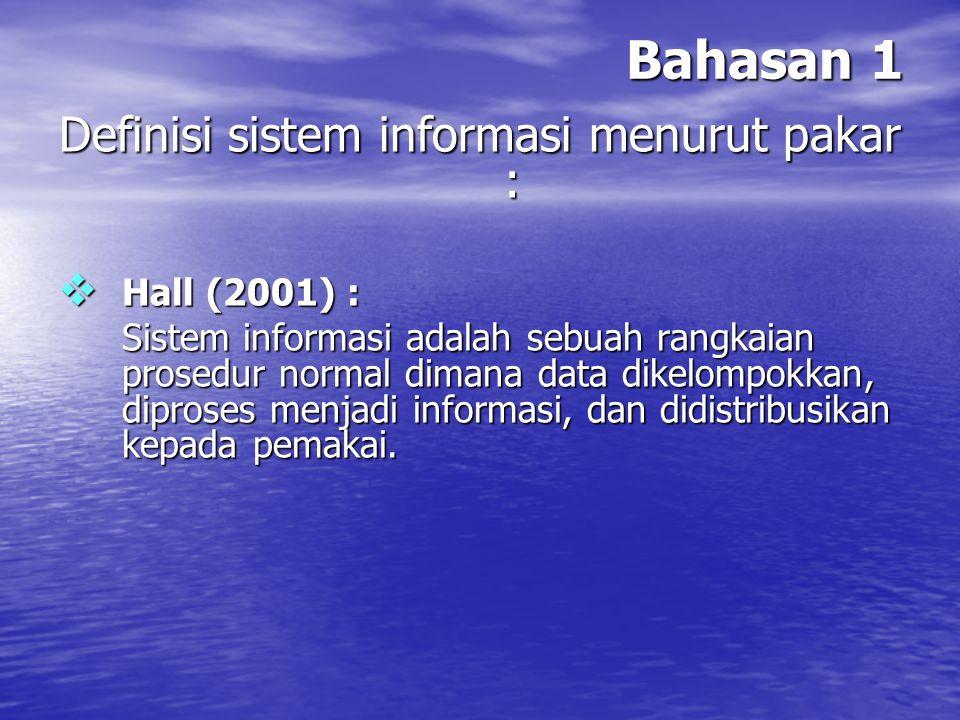 Definisi sistem informasi menurut pakar :