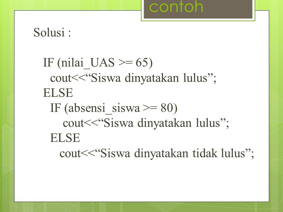 contoh Solusi : IF (nilai_UAS >= 65)