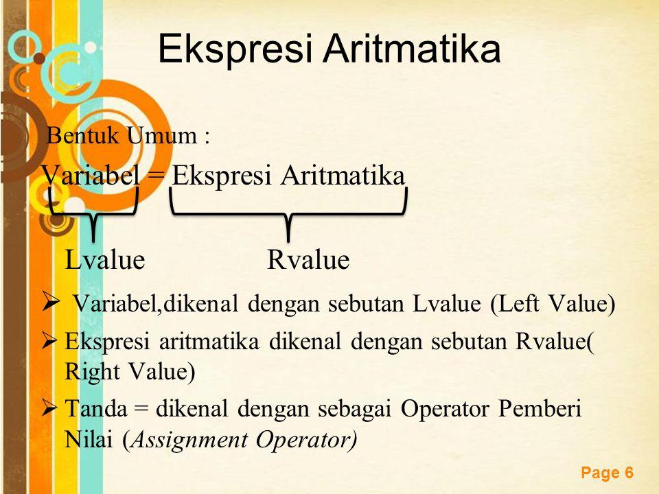 Ekspresi Aritmatika Variabel = Ekspresi Aritmatika Lvalue Rvalue
