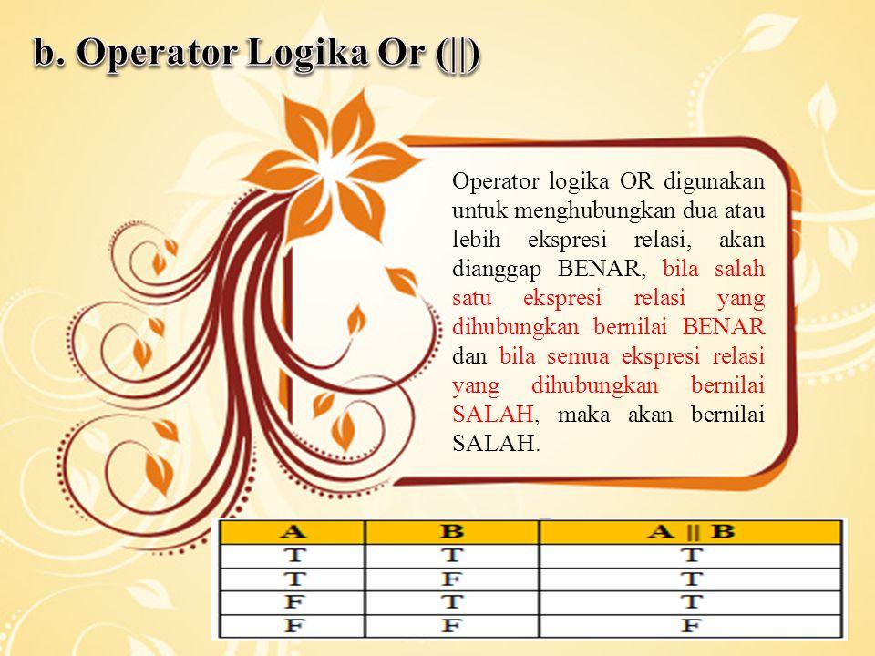 b. Operator Logika Or (||)
