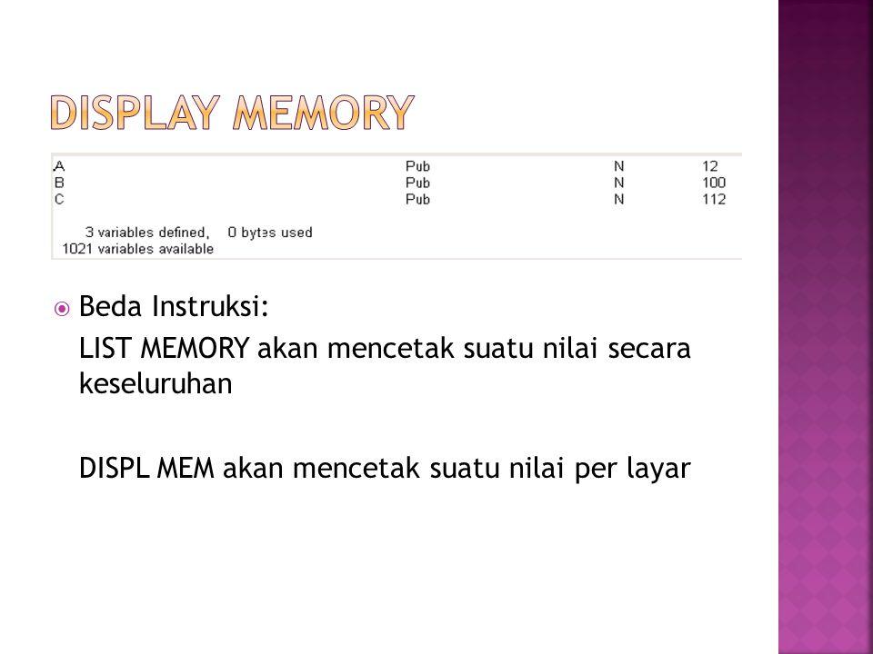 DISPLAY MEMORY Beda Instruksi: