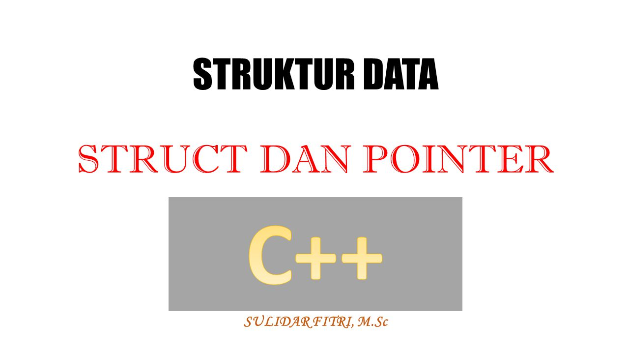 STRUKTUR DATA STRUCT DAN POINTER