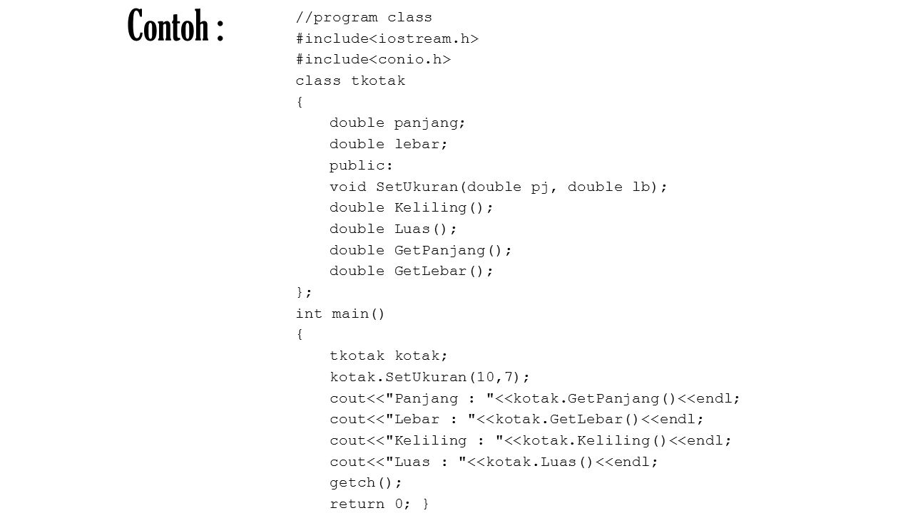 Contoh : //program class #include<iostream.h>