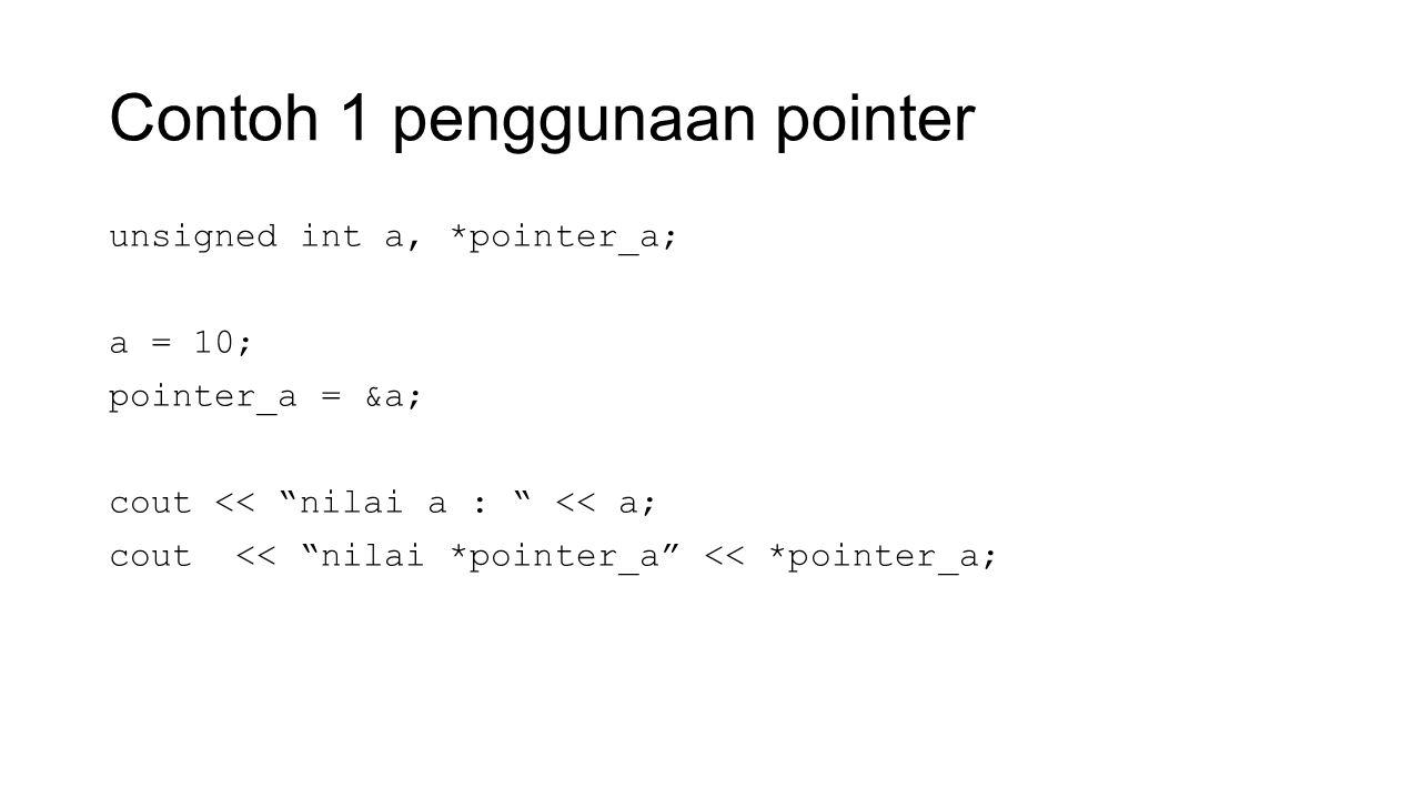 Contoh 1 penggunaan pointer