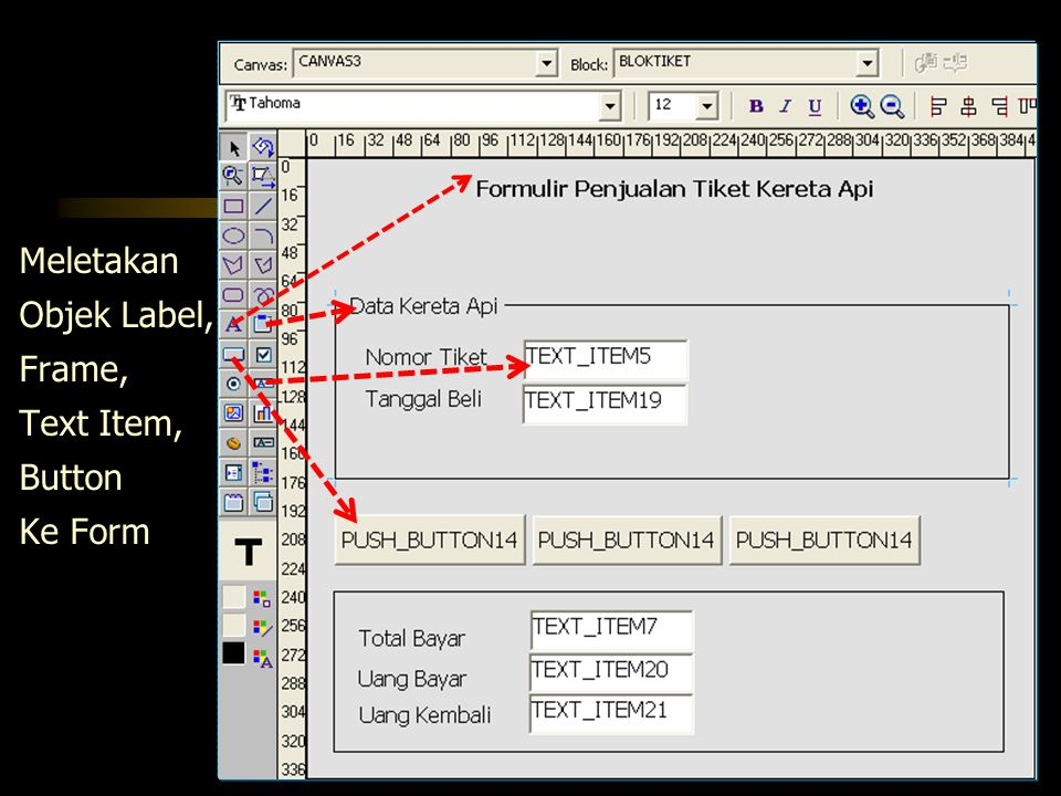 Meletakan Objek Label, Frame, Text Item, Button Ke Form
