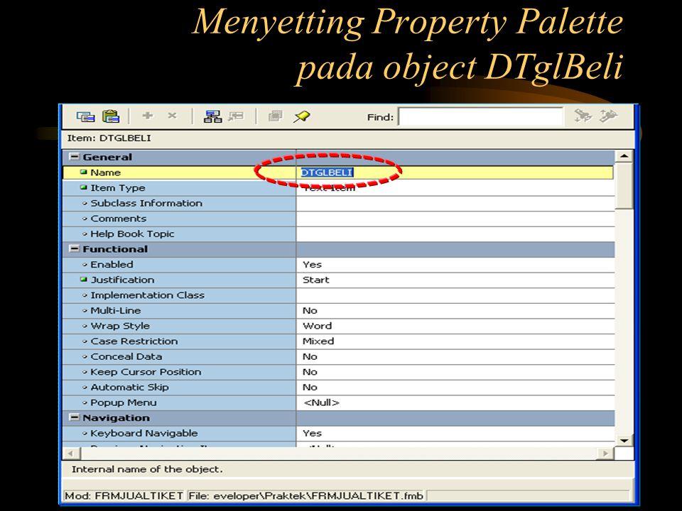 Menyetting Property Palette pada object DTglBeli
