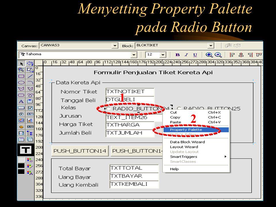 Menyetting Property Palette pada Radio Button