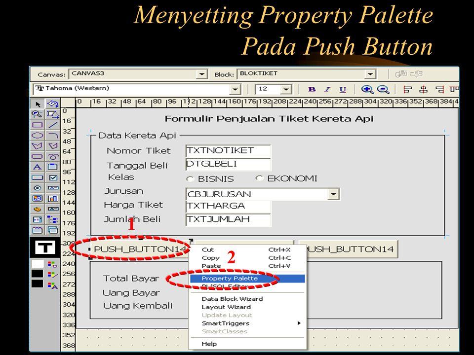 Menyetting Property Palette Pada Push Button