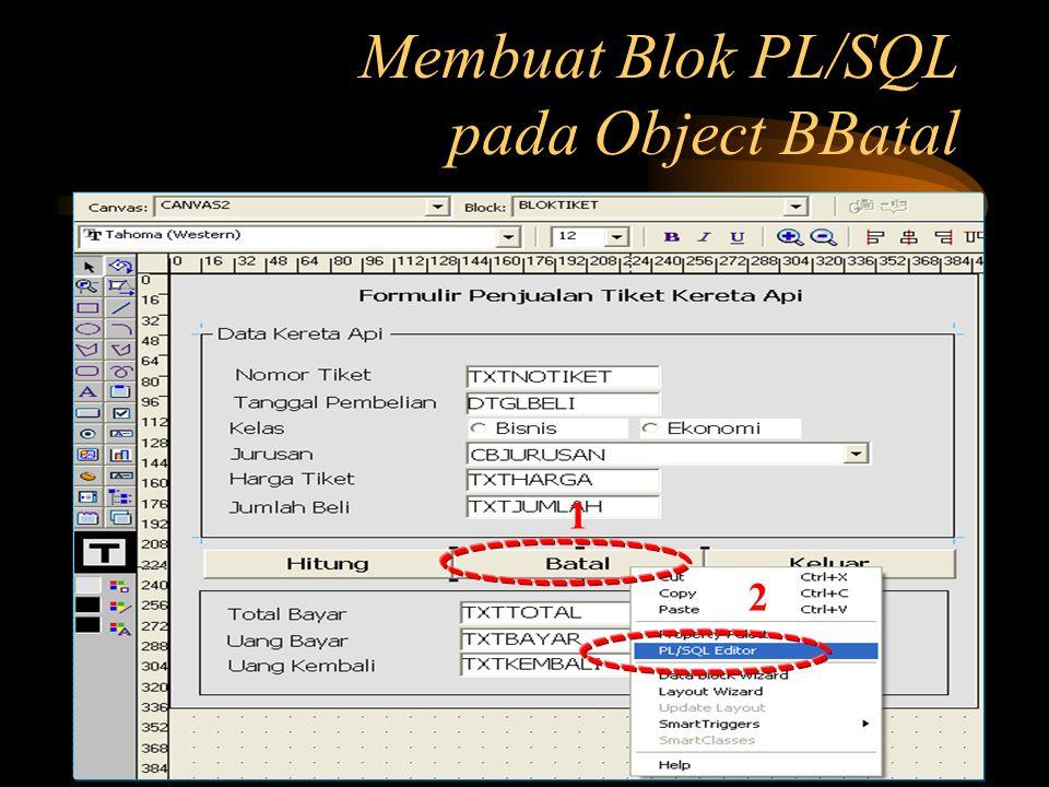 Membuat Blok PL/SQL pada Object BBatal