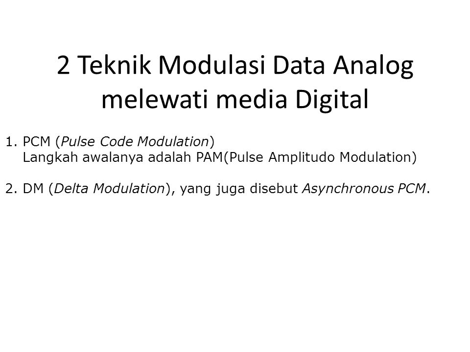2 Teknik Modulasi Data Analog melewati media Digital