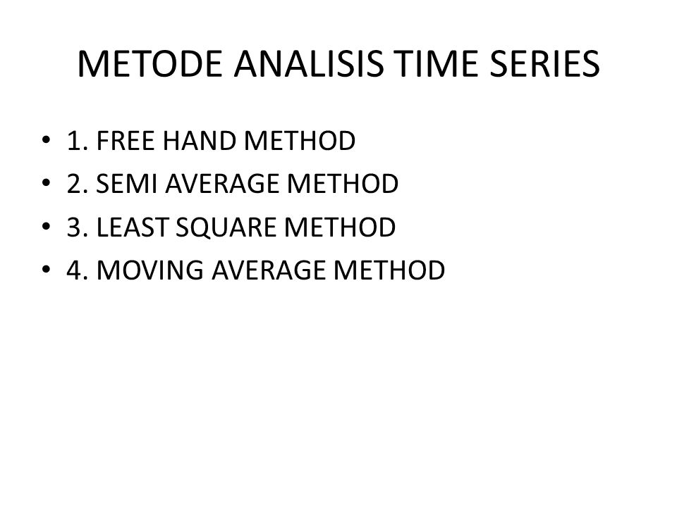 METODE ANALISIS TIME SERIES