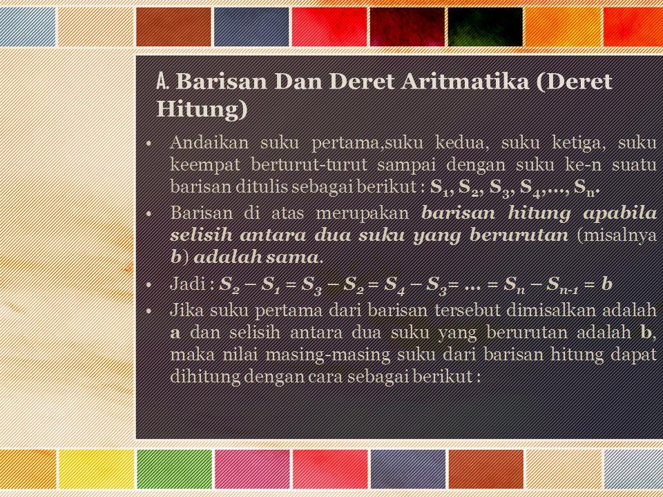 A. Barisan Dan Deret Aritmatika (Deret Hitung)
