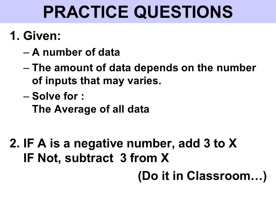 PRACTICE QUESTIONS 1. Given: