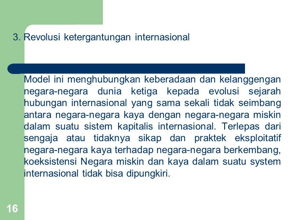 3. Revolusi ketergantungan internasional