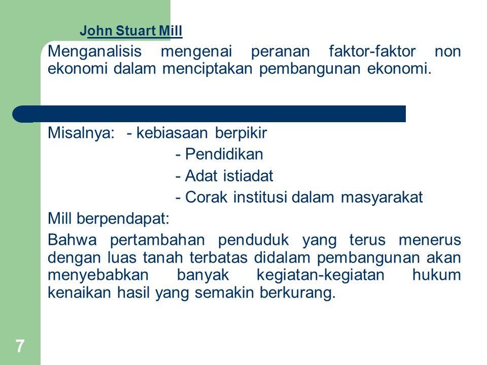 Misalnya: - kebiasaan berpikir - Pendidikan - Adat istiadat