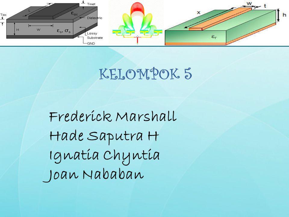 KELOMPOK 5 Frederick Marshall Hade Saputra H Ignatia Chyntia Joan Nababan