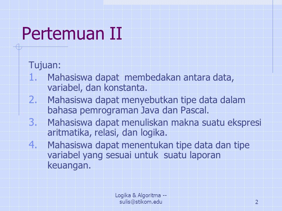 Logika & Algoritma -- sulis@stikom.edu