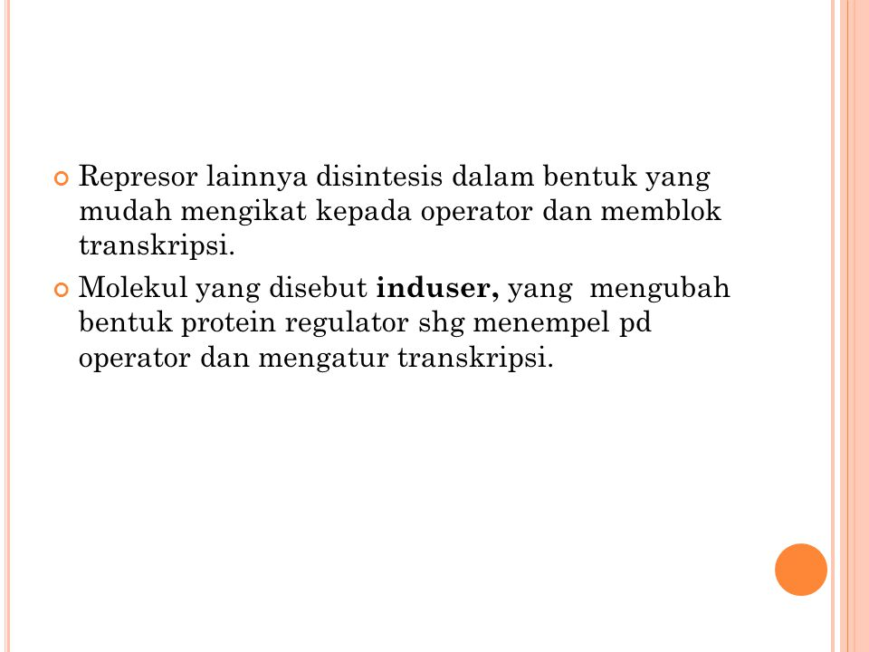 Represor lainnya disintesis dalam bentuk yang mudah mengikat kepada operator dan memblok transkripsi.
