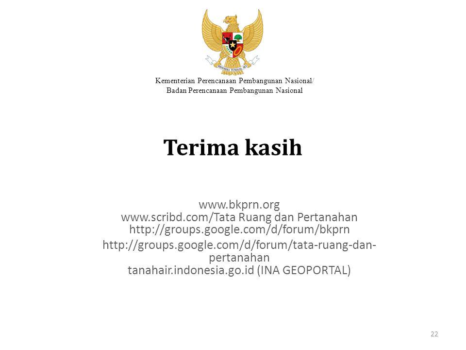 Terima kasih www.bkprn.org www.scribd.com/Tata Ruang dan Pertanahan http://groups.google.com/d/forum/bkprn.