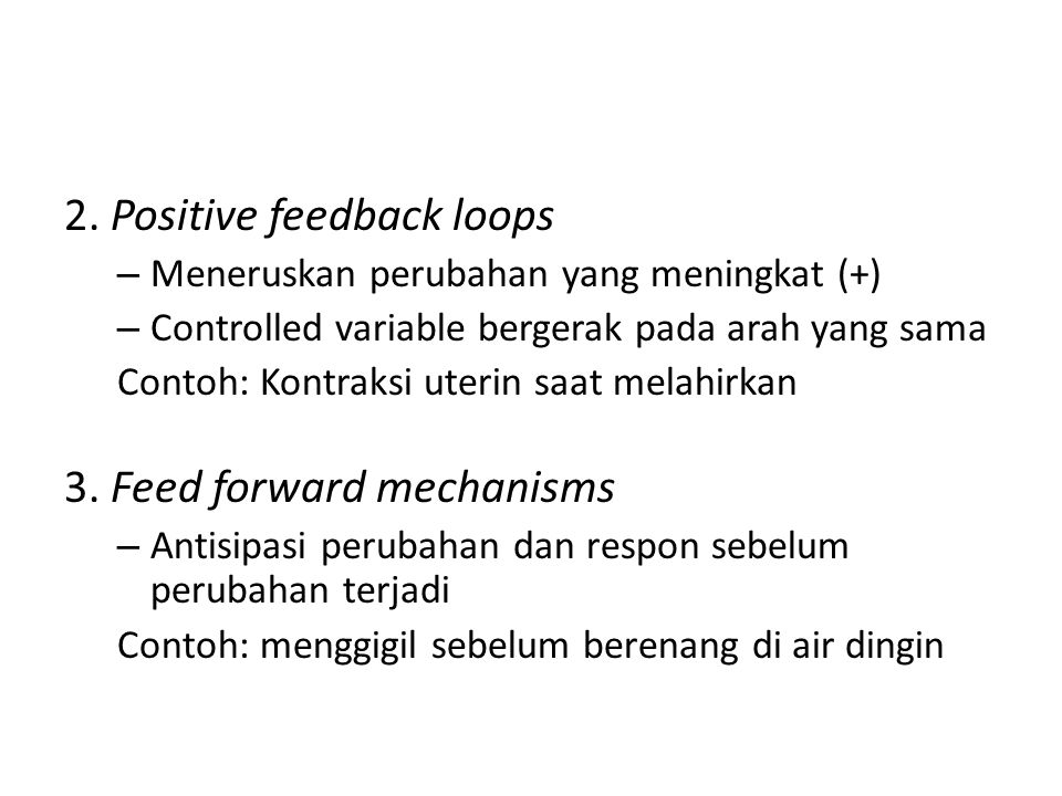 2. Positive feedback loops