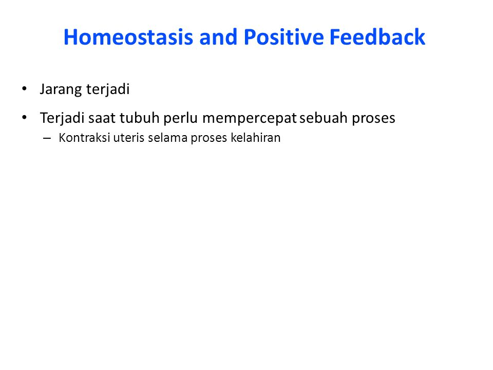 Homeostasis and Positive Feedback