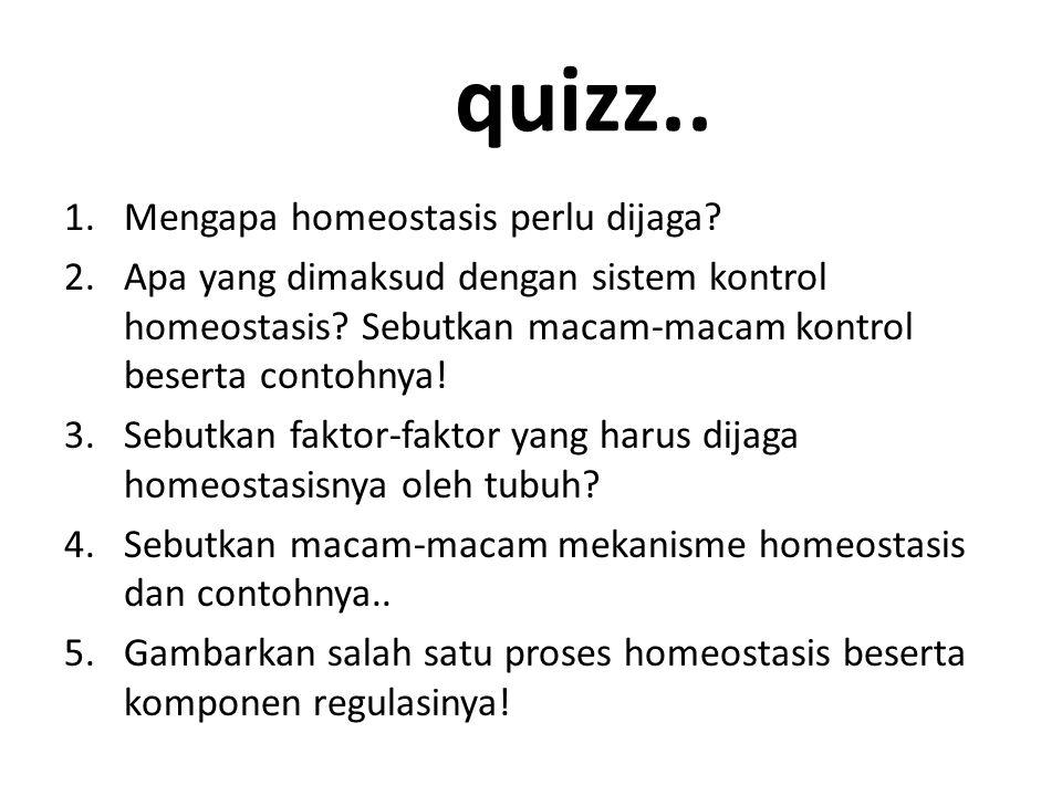 quizz.. Mengapa homeostasis perlu dijaga