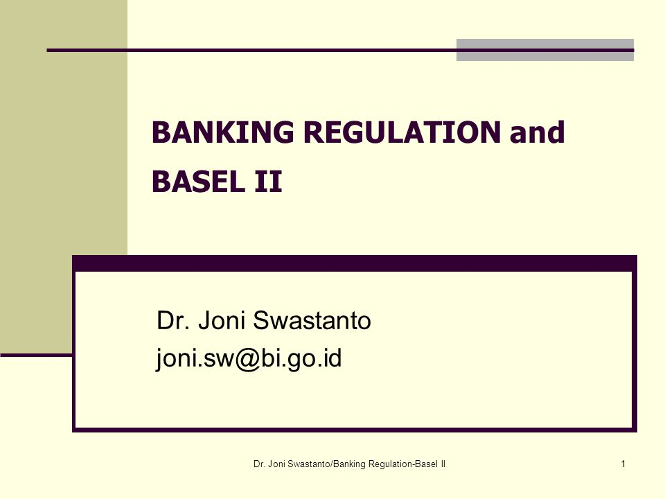 BANKING REGULATION and BASEL II