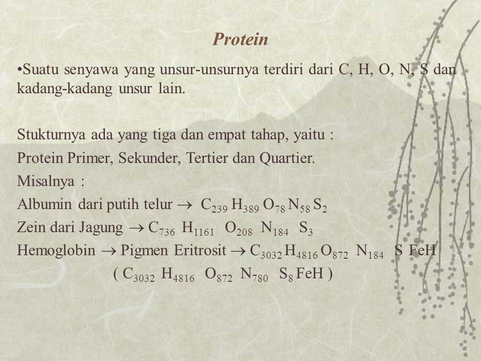 Protein Suatu senyawa yang unsur-unsurnya terdiri dari C, H, O, N, S dan kadang-kadang unsur lain. Stukturnya ada yang tiga dan empat tahap, yaitu :