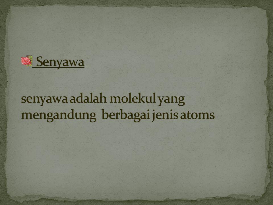 Senyawa senyawa adalah molekul yang mengandung berbagai jenis atoms