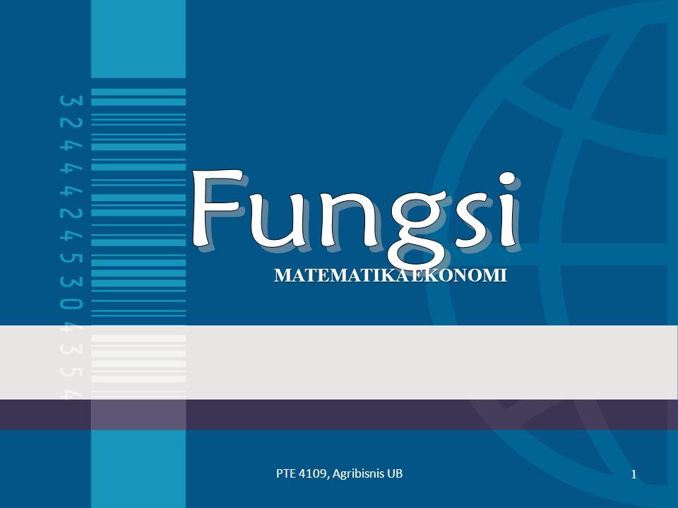 Fungsi MATEMATIKA EKONOMI PTE 4109, Agribisnis UB