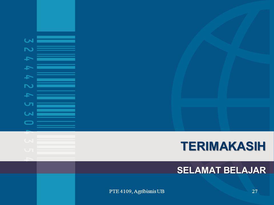 TERIMAKASIH SELAMAT BELAJAR PTE 4109, Agribisnis UB