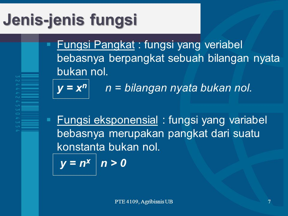 Jenis-jenis fungsi Fungsi Pangkat : fungsi yang veriabel bebasnya berpangkat sebuah bilangan nyata bukan nol.