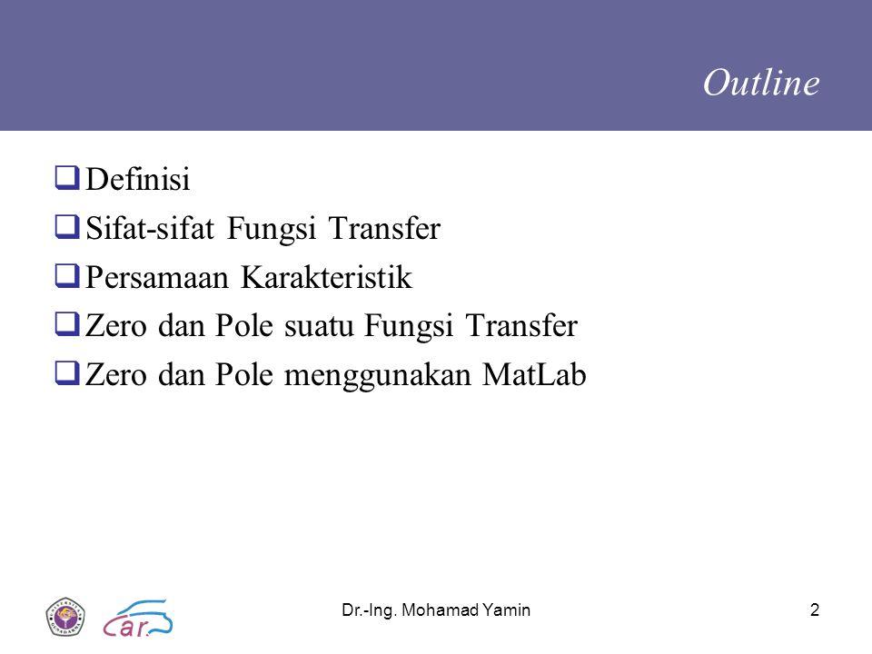Outline Definisi Sifat-sifat Fungsi Transfer Persamaan Karakteristik