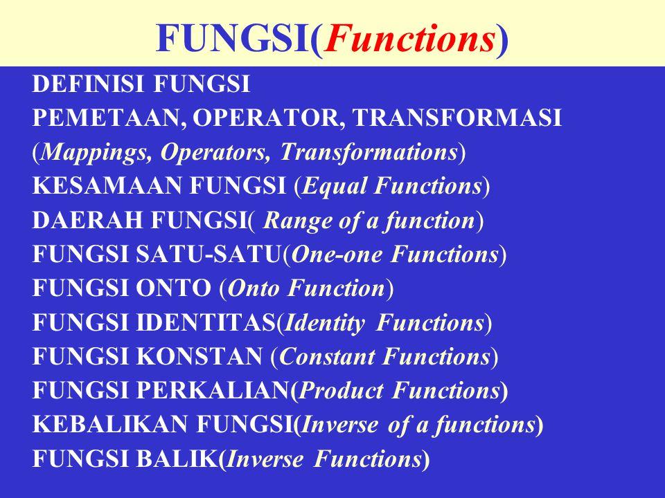 FUNGSI(Functions) DEFINISI FUNGSI PEMETAAN, OPERATOR, TRANSFORMASI
